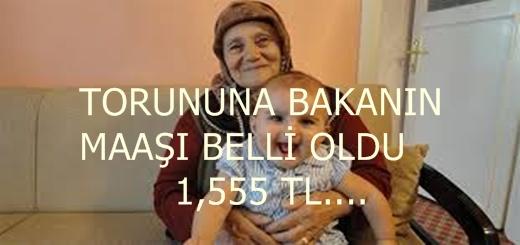 Torununa Bakana 1,555 TL Maaş