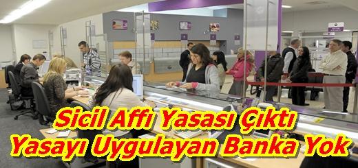 Sicil Affı Yasası Çıktı Yasayı Uygulayan Banka Yok