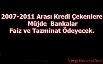 2007-2011 Arası Kredi Çekenlere Müjde  Bankalar Faiz ve Tazminat Ödeyecek