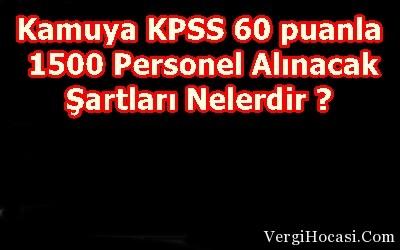 Kamuya KPSS 60 puanla 1500 Personel Alınacak Şartları Nelerdir ?