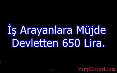 İş Arayanlara Müjde Devletten 650 Lira
