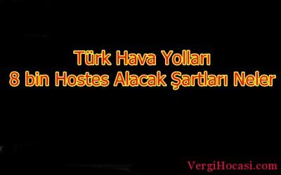 Türk Hava Yolları 8 bin Hostes Alacak Şartları Neler ?