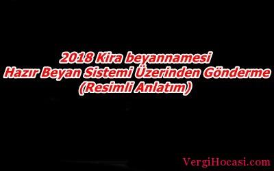 2018 Kira beyannamesi Hazır Beyan Sistemi Üzerinden Gönderme(Resimli Anlatım)